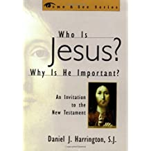 Who is Jesus? Why is He Important?: An Invitation to the New Testament (The Come & See Series): Why Is He Important? - An Invitation to the New Testament