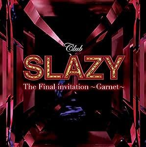 Club SLAZY The Final invitation~Garnet~