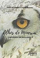 Olhos de Minerva. Caminhos da Inclusão