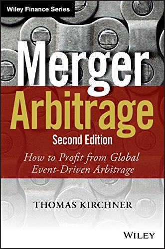 Download Merger Arbitrage: How to Profit from Global Event-Driven Arbitrage (Wiley Finance) 1118736354