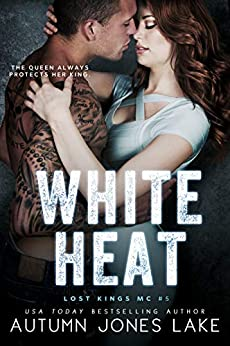 White Heat (Lost Kings MC #5) by [Lake, Autumn Jones]