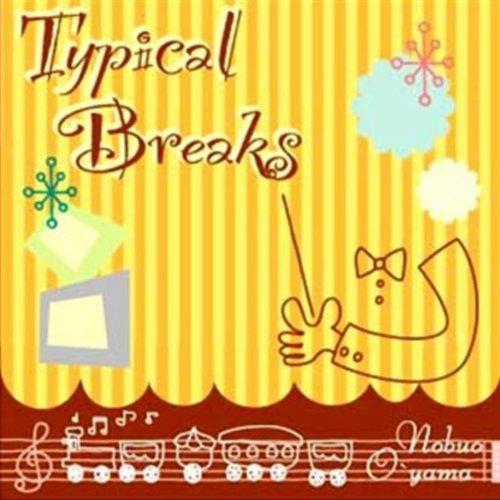 Typical Breaks