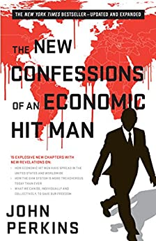 The New Confessions of an Economic Hit Man by [Perkins, John]