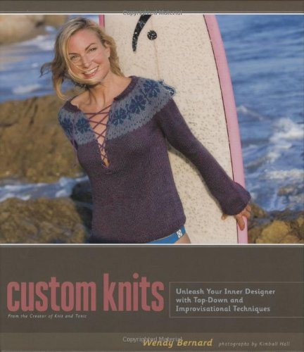 Custom Knits: Unleash Your Inner Designer with Top-Down and Improvisational Techniquesの詳細を見る