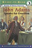 John Adams Speaks for Freedom (Stories of Famous Americans: Ready-to-read)