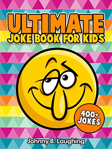 Download Ultimate Joke Book for Kids: 400+ Funny and Hilarious Jokes for Kids (English Edition) B00SU4OSJC