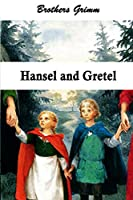 Hansel and Gretel (Illustrated)
