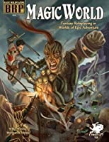 Magic World: Fantasy Roleplaying in Worlds of Epic Adventure (Basic Roleplaying)