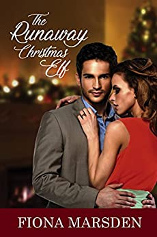 The Runaway Christmas Elf (A Jewellery Store Romance Book 1) by [Marsden, Fiona]