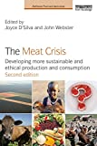 The Meat Crisis: Developing more Sustainable and Ethical Production and Consumption (Earthscan Food and Agriculture) (English Edition) 画像