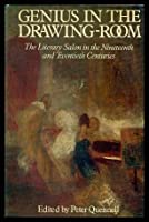 Genius in the Drawing Room: Literary Salon in the Nineteenth and Twentieth Century