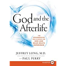 God and the Afterlife LP: The Groundbreaking New Evidence for God and Near-Death Experience