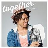 together / ナオト・インティライミ