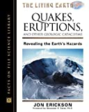 Quakes, Eruptions, and Other Geologic Catclysms: Revealing the Earths Hazards (Living Earth)