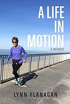 A Life in Motion by [Flanagan, Lynn]