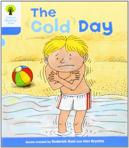 Oxford Reading Tree: Level 3: More Stories B: The Cold Dayの詳細を見る