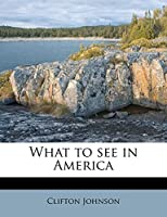 What to See in America