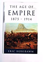 The Age of Empire, 1875-1914 (History of Civilization)