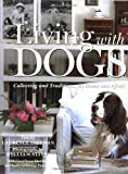 Living with Dogs: Collections and Traditions, At Home and Afield 画像