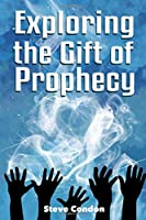 Exploring the Gift of Prophecy