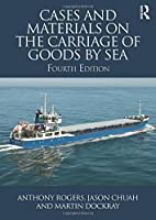 Cases and Materials on the Carriage of Goods by Sea by Anthony Rogers Jason Chuah Martin Dockray(2016-02-26)