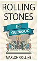 """Rolling Stones - The Quiz Book: The quiz book from Mick Jagger to Keith Richards to """"Blue & Lonesome"""""""