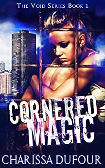 Cornered Magic (The Void Series Book 1) by [Dufour, Charissa]