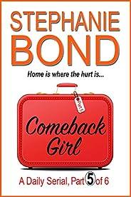 COMEBACK GIRL: part 5 of 6 (Kindle Single)