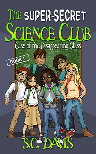 The Super-Secret Science Club: Case of the Disappearing Glass (English Edition)