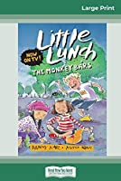 The Monkey Bars: Little Lunch Series (16pt Large Print Edition)