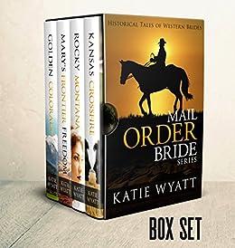 Mail Order Bride: Box Set #1: Inspirational Pioneer Romance (Historical Tales of Western Brides Box Set Series) by [Wyatt, Katie]