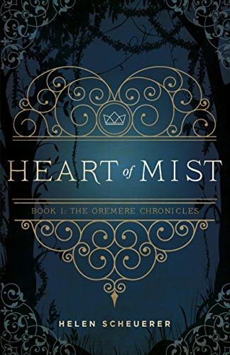 Heart of mist book i the oremere chronicles ebook helen heart of mist book i the oremere chronicles ebook helen scheuerer amazon kindle store fandeluxe PDF