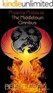 Phoenix Protocol: The Middletown Omnibus (English Edition)
