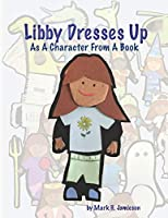 Libby Dresses Up: As A Character From A Book