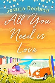 All You Need Is Love: An emotional, uplifting story of love and friendship from bestseller Jessica Redland