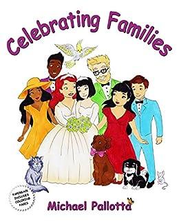 Celebrating Families: LGBT Families by [Pallotta, Michael]