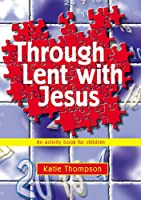 Through Lent with Jesus: An Activity Book for Children