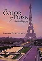 The Color of Dusk: An Autobiography