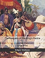 The Keepers of the King's Peace: Large Print