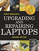 Upgrading and Repairing Laptops (2nd Edition)