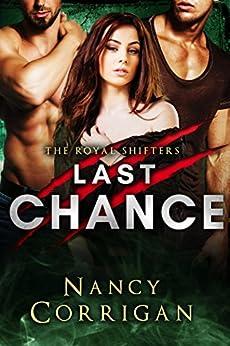 Last Chance: Royal Shifters: A Paranormal Suspense Romance (Royal-Kagan Shifter World) by [Nancy Corrigan]