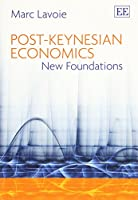 Post-Keynesian Economics: New Foundations