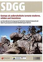 Geotope als ausserschulische Lernorte studieren, erleben und inszenieren.: 22. Internationale Jahrestagung der Fachsektion Geotope & Geoparks der DGGV im grenzueberschreitenden GEOPARK Bayern-Boehmen vom 3.-6.5.2018 in Selb