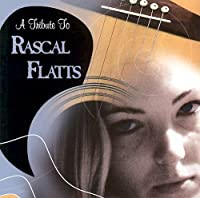 Tribute to Rascal Flatts