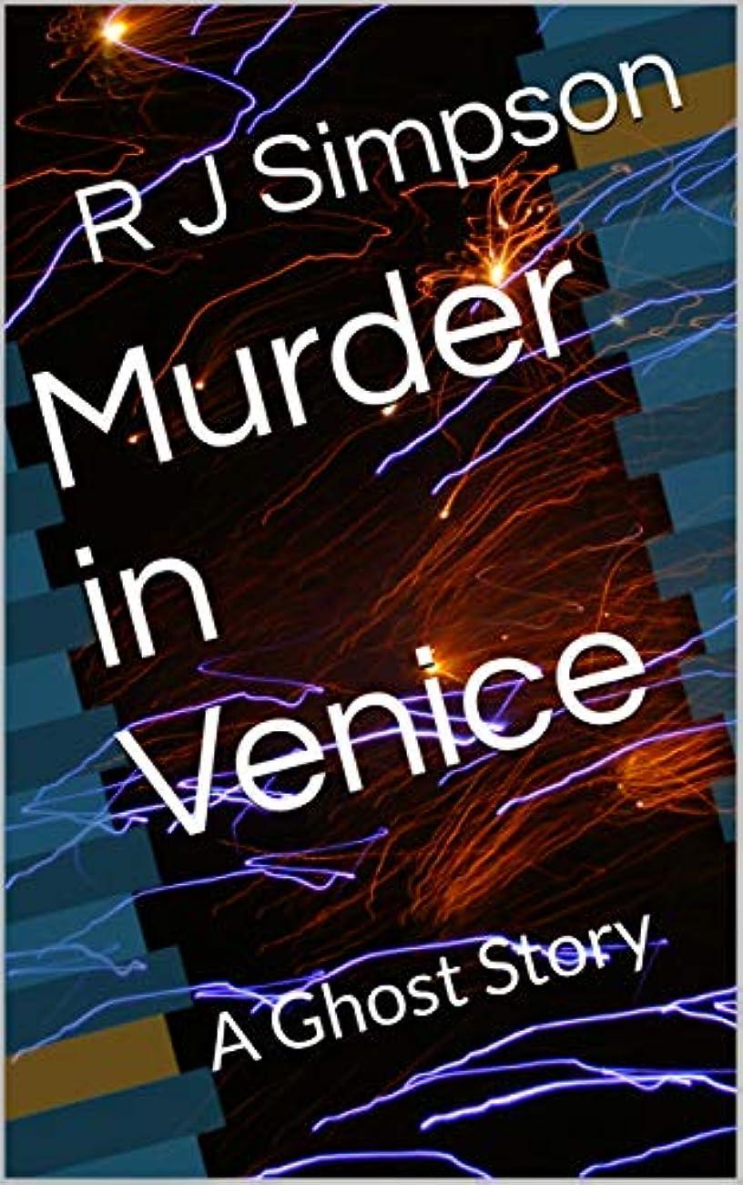 気難しい先例制限Murder in Venice: A Ghost Story (English Edition)