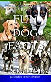 Fun Dog Facts for Kids 9-12 (Fun Animal Facts for Kids)