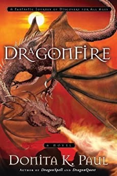 DragonFire (Dragon Keepers Chronicles, Book 4): A Novel (DragonKeeper Chronicles) by [Paul, Donita K.]