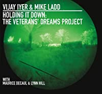 Holding It Down: The Veterans' Dreams Project by Vijay Iyer & Mike Ladd (2013-09-10)