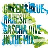 Green & Blue 2011 ? Raresh & Sascha Dive in the Mix