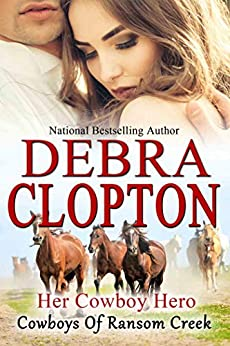 Her Cowboy Hero (Cowboys of Ransom Creek Book 1) by [Clopton, Debra]